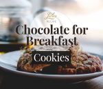 RECIPE: Chocolate for Breakfast Cookies (A Love Story)