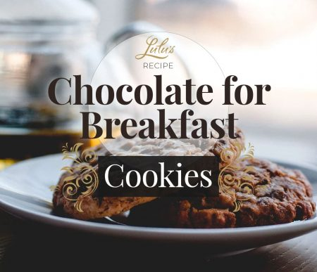Read more about the article RECIPE: Chocolate for Breakfast Cookies (A Love Story)